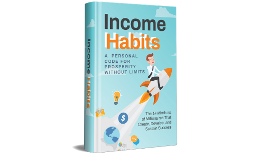 14 Mindsets of Millionaires That Create, Develop, and Sustain Success (INCOME HABITS)