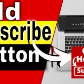 How to Add a Subscribe Button to Your YouTube Video 2021